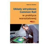 Biblioteka motoryzacji, Układy wtryskowe Common Rail w prakt. warszt. w.3 (opr. broszurowa)