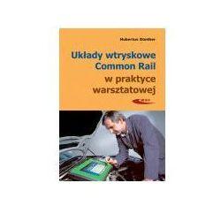 Układy wtryskowe Common Rail w prakt. warszt. w.3 (opr. broszurowa)
