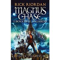 Książki dla młodzieży, Statek umarłych. Magnus Chase i bogowie Asgardu - Rick Riordan DARMOWA DOSTAWA KIOSK RUCHU (opr. miękka)