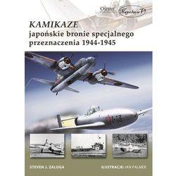 Kamikaze Japońskie bronie specjalnego przeznaczenia 1944-1945 - Dostawa 0 zł (opr. miękka)
