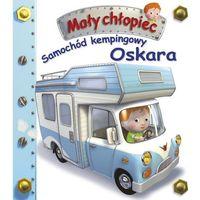 Książki dla dzieci, SAMOCHÓD KEMPINGOWY OSKARA. MAŁY CHŁOPIEC (opr. kartonowa)