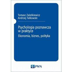 Psychologia poznawcza w praktyce. Ekonomia, biznes, polityka - No author - ebook