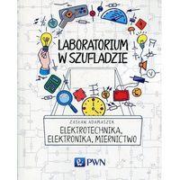 Książki medyczne, Laboratorium w szufladzie Elektrotechnika, elektronika, miernictwo (opr. miękka)