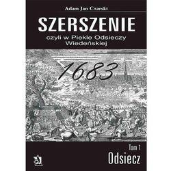 """""""""""Szerszenie"""" czyli """"W piekle Odsieczy Wiedeńskiej"""" tom I """"Odsiecz"""" """" [E-book]"""