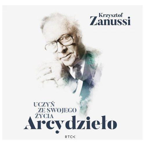 Hobby i poradniki, Uczyń ze swojego życia Arcydzieło - Krzysztof Zanussi (MP3)