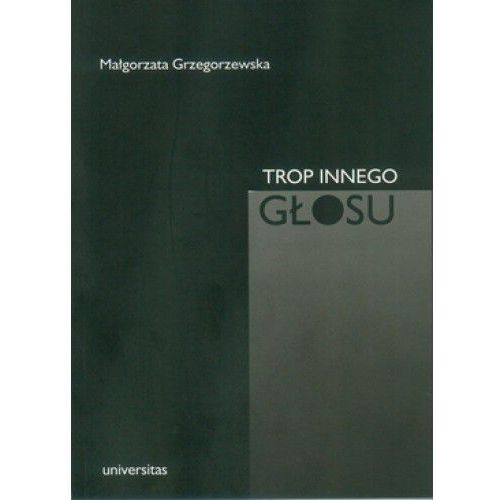 Literaturoznawstwo, Trop innego głosu w angielskiej poezji religijnej epok dawnych - Małgorzata Grzegorzewska