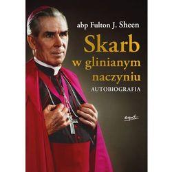 Skarb w glinianym naczyniu. autobiografia - fulton j. sheen (opr. miękka)