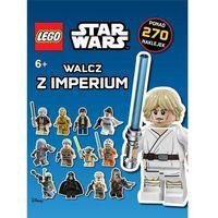 Książki dla dzieci, Lego Star Wars. Walcz z Imperium. - Praca zbiorowa (opr. miękka)