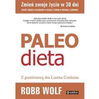 Książki kulinarne i przepisy, Paleo dieta. Zrzuć kilogramy, zbuduj formę, pokonaj choroby (opr. miękka)