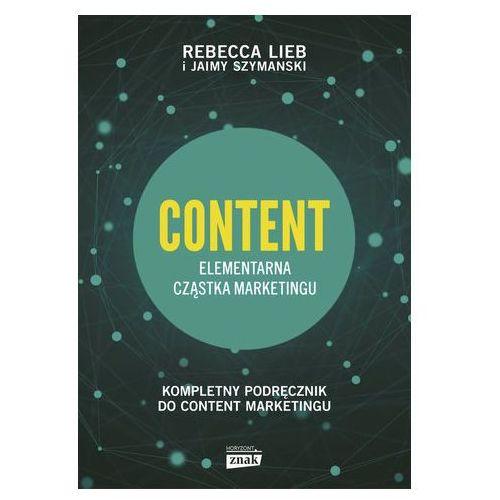 Biblioteka biznesu, CONTENT Elementarna cząstka marketingu Rebecca Lieb, Jaimy Szymanski (opr. twarda)