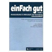 Książki do nauki języka, ein Fach gut 1 Profil administracyjno-ekonomiczny Poradnik dla nauczyciela (opr. miękka)
