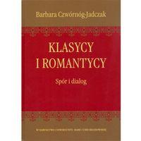 Literaturoznawstwo, Klasycy i romantycy. Spór i dialog (opr. twarda)