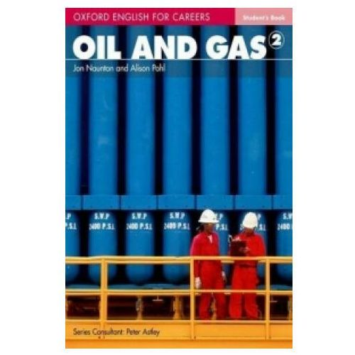 Książki do nauki języka, Oil and Gas 2 Oxford English for Careers: Książka Ucznia (opr. miękka)