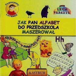 Poznajemy literki Jak pan alfabet do przedszkola maszerował + CD