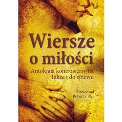 Wiersze o miłości. Antologia kontrowersyjna. Także i do śpiewu (opr. twarda)