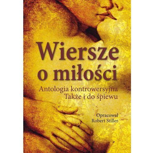 Paranauki i zjawiska paranormalne, Wiersze o miłości. Antologia kontrowersyjna. Także i do śpiewu (opr. twarda)