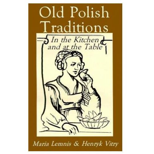 Książki do nauki języka, Old Polish Traditions in Kitchen & at Table (opr. miękka)