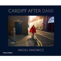 Albumy, Maciej Dakowicz: Cardiff After Dark (opr. twarda)