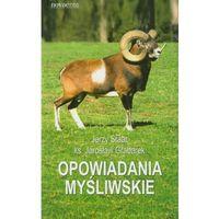 Powieści, Opowiadania myśliwskie. - Staar Jerzy, Grabarek Jarosław (opr. miękka)