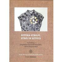 E-booki, Sztuka stroju, strój w sztuce - Magdalena Furmanik-Kowalska, Anna Straszewska (PDF)