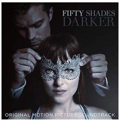 Fifty Shades Darker (original Motion Picture Soundtrack) - Soundtrack (Płyta CD)