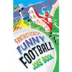 Fantastically Funny Football Joke Book Bromage, Dave; Woodward, Kay; Crooks, Rhodri