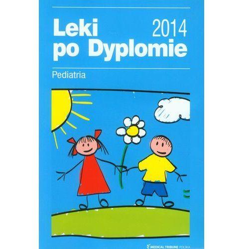 Książki medyczne, Leki po Dyplomie 2014 Pediatria (opr. miękka)