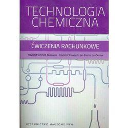 Technologia chemiczna Ćwiczenia rachunkowe (opr. miękka)
