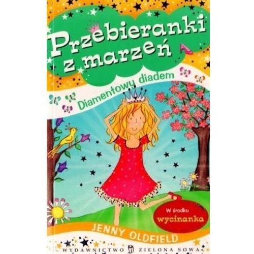 Książki dla dzieci, Przebieranki z marzeń 2 Diamentowy diadem - Jenny Oldfield (opr. broszurowa)