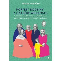 Łubieńscy. portret rodziny z czasów wielkości - maciej łubieński (opr. twarda)