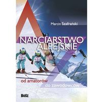 Przewodniki turystyczne, Narciarstwo alpejskie od amatorów do zawodowców (opr. miękka)