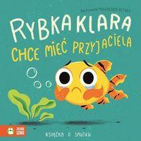 Książki dla dzieci, Smutek Rybka Klara chce mieć przyjaciela. Darmowy odbiór w niemal 100 księgarniach! (opr. twarda)