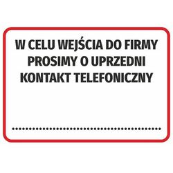 Naklejka w celu wejścia do firmy prosimy o uprzedni kontakt telefoniczny