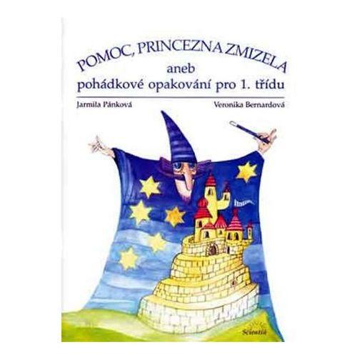 Pozostałe książki, Pomoc, princezna zmizela Jarmila Pánková; Veronika Bernardová