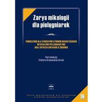 Książki medyczne, Zarys mikologii dla pielęgniarek (opr. miękka)