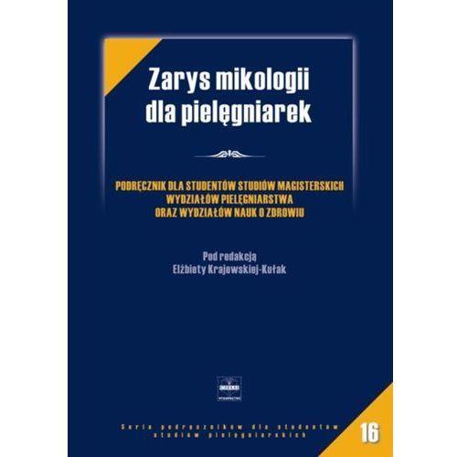 Książki o zdrowiu, medycynie i urodzie, Zarys mikologii dla pielęgniarek (opr. miękka)