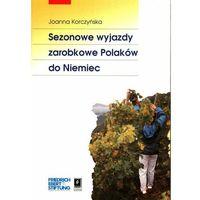Biblioteka biznesu, Sezonowe wyjazdy zarobkowe Polaków do Niemiec (opr. miękka)