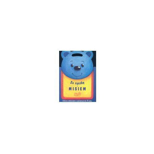Książki dla dzieci, Za rączkę z misiem (opr. broszurowa)