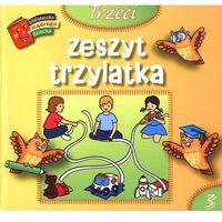 Książki dla dzieci, Trzeci zeszyt trzylatka. Biblioteczka mądrego dziecka (opr. broszurowa)