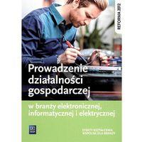 Biblioteka biznesu, Prowadzenie działalności gospodarczej w branży elektronicznej, informatycznej i elektrycznej - Tomasz Klekot (opr. broszurowa)