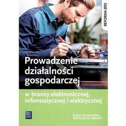 Prowadzenie działalności gospodarczej w branży elektronicznej, informatycznej i elektrycznej - Tomasz Klekot (opr. broszurowa)
