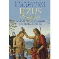 Książki religijne, Jezus z Nazaretu. Od chrztu w Jordanie do Przemienienia (opr. twarda)