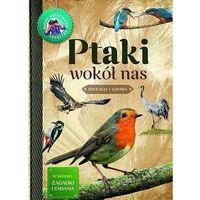 Książki dla dzieci, Ptaki wokół nas. młody obserwator przyrody - małgorzata wilamowska (opr. broszurowa)