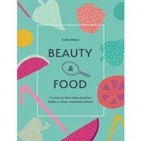 Książki medyczne, Beauty and food - EMILIE HEBERT (opr. miękka)