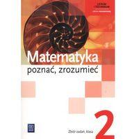 Matematyka, Matematyka Poznać Zrozumieć 2 Zbiór Zadań Zakres Rozszerzony (opr. miękka)