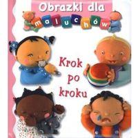 Książki dla dzieci, Krok po kroku. Obrazki dla maluchów (opr. kartonowa)