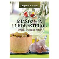 Książki medyczne, Miażdżyca i cholesterol. Ratunek w aptece natury (opr. miękka)
