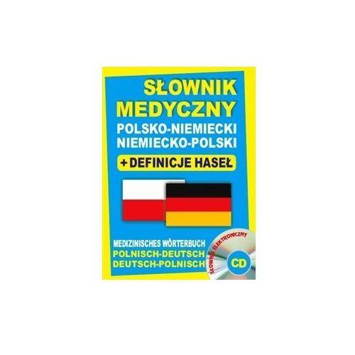 Książki o zdrowiu, medycynie i urodzie, Słownik medyczny polsko-niemiecki niemiecko-polski + definicje haseł + CD (słownik elektroniczny). Medizinisches Wörterbuch Polnisch-Deutsch ? Deutsch-Polnisch (opr. twarda)