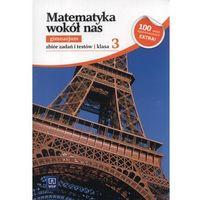 Matematyka, MATEMATYKA WOKÓŁ NAS 3 GIMNAZJUM ZBIÓR ZADAŃ 2013 (opr. miękka)
