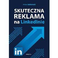 Biblioteka biznesu, Skuteczna reklama na linkedinie (opr. miękka)